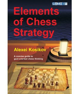 Elements of Chess Strategy - Kosikov
