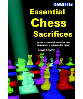 Essential Chess Sacrifices - LeMoir