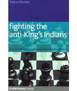 Fighting the Anti-King's Indian by Dembo, Yelena