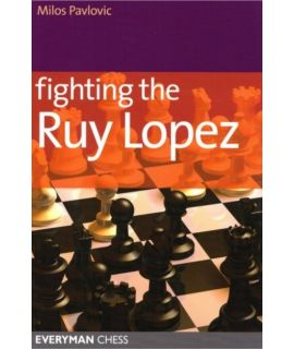 Fighting the Ruy-Lopez by Pavlovic, Milos
