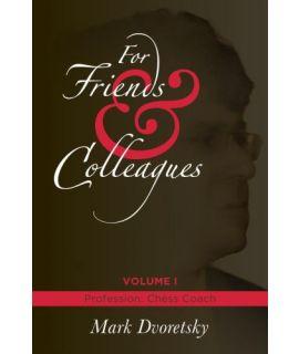 For Friends & Colleagues 1 - Mark Dvoretsky