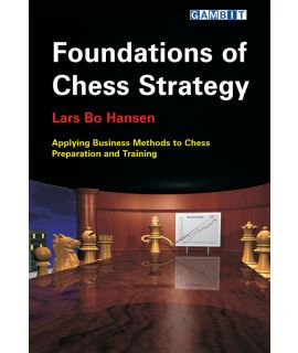 Foundations of Chess Strategy - Lars Bo Hansen