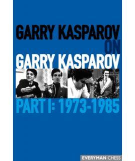 Garry Kasparov on Garry Kasparov, Part 1: 1973-1985 by Kasparov, Garry