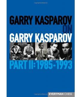 Garry Kasparov on Garry Kasparov, Part 2: 1985-1993 by Kasparov, Garry