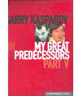 Garry Kasparov on My Great Predecessors, Part Five by Kasparov, Garry