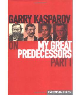 Garry Kasparov on My Great Predecessors, Part One by Kasparov, Garry