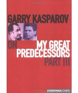 Garry Kasparov on My Great Predecessors, Part Three by Kasparov, Garry