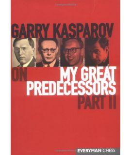 Garry Kasparov on My Great Predecessors, Part Two by Kasparov, Garry