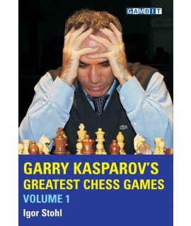 Garry Kasparov's Greatest Chess Games, volume 1 - Stohl