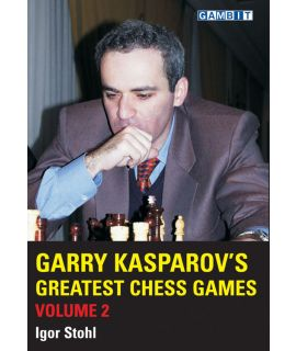 Garry Kasparov's Greatest Chess Games, volume 2 - Stohl