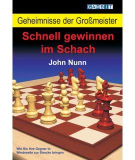 Geheimnisse der Großmeister: Schnell gewinnen im Schach - Nunn