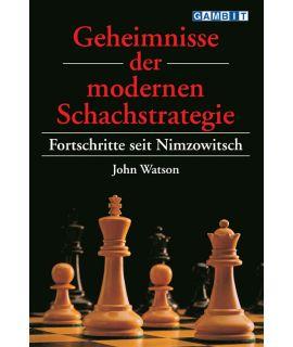 Geheimnisse der modernen Schachstrategie - Watson