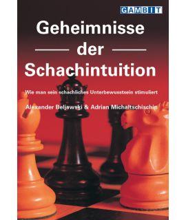 Geheimnisse der Schachintuition - Beljawski & Michaltschischin