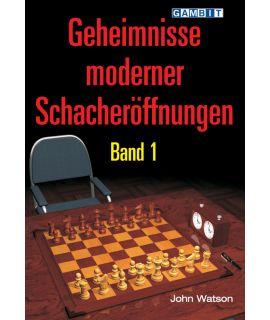 Geheimnisse moderner Schacheröffnungen Band 1 - Watson