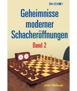 Geheimnisse moderner Schacheröffnungen Band 2 - Watson