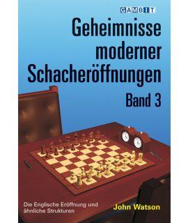 Geheimnisse moderner Schacheröffnungen Band 3 - Watson
