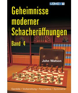 Geheimnisse moderner Schacheröffnungen Band 4 - Watson
