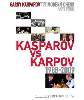 GK on Modern Chess: Part Four: Kv K 1988-2009 by Kasparov, Garry