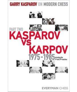 GK on Modern Chess: Part Two: Kasparov versus Karpov 1975 -1985 by Kasparov, Garr