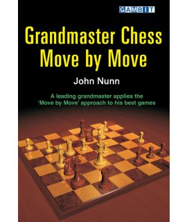 Grandmaster Chess Move by Move - Nunn