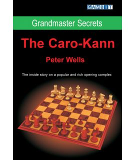 Grandmaster Secrets: the Caro-Kann - Wells
