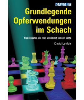 Grundlegende Opferwendungen im Schach - LeMoir
