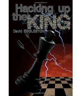 Hacking Up the King - David Eggleston