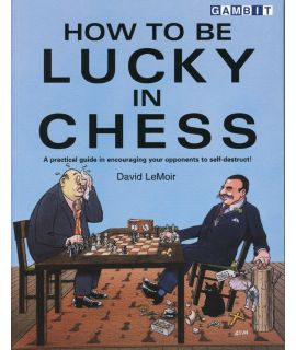 How to be Lucky in Chess - LeMoir