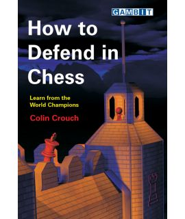 How to Defend in Chess - Crouch