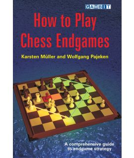 How to Play Chess Endgames - Müller & Pajeken