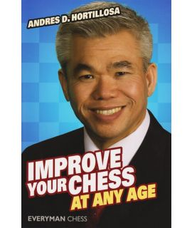 Improve Your Chess at Any Age by Hortillosa, Andres