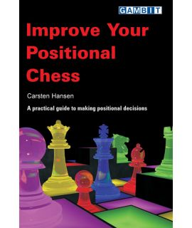 Improve Your Positional Chess - Carsten Hansen