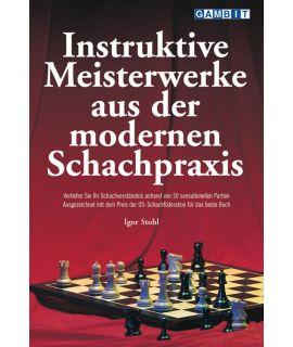 Instruktive Meisterwerke aus der modernen Schachpraxis - Stohl