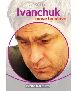 Ivanchuk: Move by Move - Junior Tay