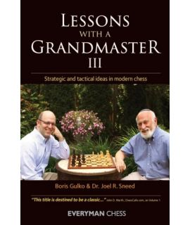 Lessons with a Grandmaster 3 - Boris Gulko & Dr Joel Sneed