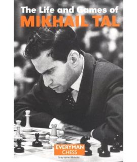 Life and Games of Mikhail Tal by Tal, Mikhail