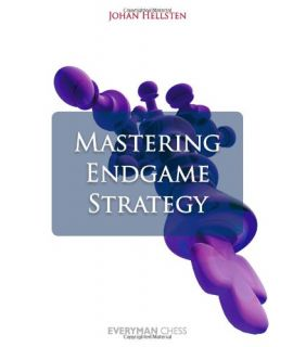 Mastering Endgame Strategy by Hellsten, Johan