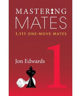 Mastering Mates Book 1 1111 One-move Mates - Jon Edwards
