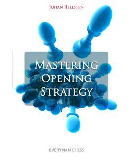 Mastering Opening Strategy by Hellsten, Johan