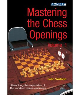 Mastering the Chess Openings volume 1 - Watson