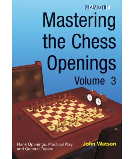 Mastering the Chess Openings volume 3 - Watson