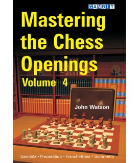 Mastering the Chess Openings volume 4 - Watson