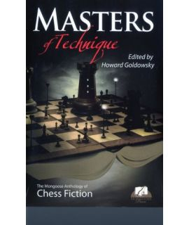 Masters of Technique: The Mongoose Anthology of Chess Fiction - Edited by Howard Goldowsky