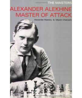 Masters: Alekhine, The  by Raestsky, Alexander & Chetverik, Maxim