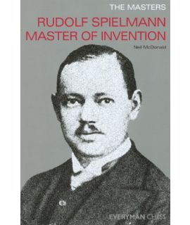Masters: Rudolf Spielmann, The  by McDonald, Neil