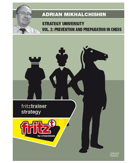 Strategy University Vol. 2: Prevention and Preparation in Chess by Adrian Mikhalchischin