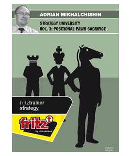 Strategy University Vol. 3 : Positial Pawn Sacrifices by Adrian Mikhalchishin