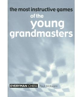 Most Instructive Games of the Young GM's by Motwani,Paul