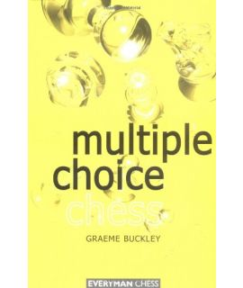 Multiple Choice Chess by Buckley, Graeme