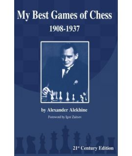 My Best Games of Chess - Alexander Alekhine